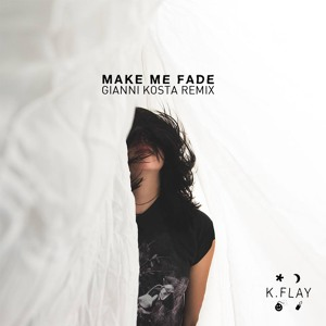 Make Me Fade (Gianni Kosta Remix) by K.Flay