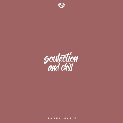 Soulection & Chill -  With Love,