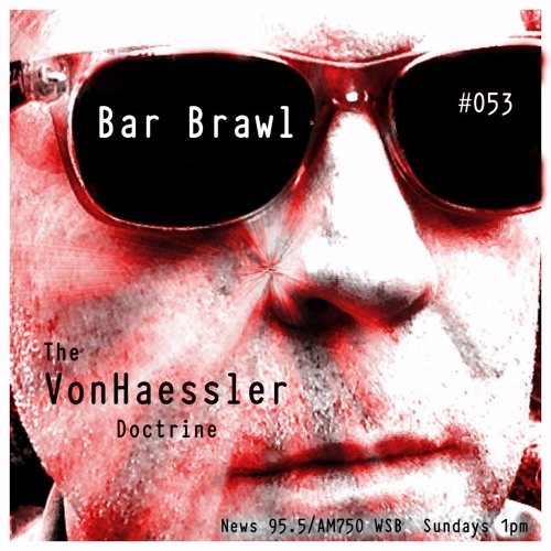 The VonHaessler Doctrine #53 - Bar Brawl