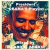 PRESIDENT OBAMAS DAYTIME PLAYLIST MIXED BY DJ ABDUL SHAKIR