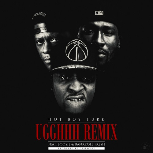 Turk ft Boosie Bad Ass and Yung Fresh -Ugghhh Remix
