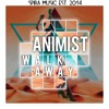 Animist - Walk Away [Free Download]