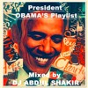PRESIDENT OBAMAS NITETIME PLAYLIST MIXED BY DJ ABDUL SHAKIR