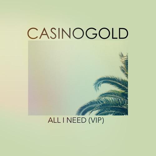Casino Gold - All I Need (VIP)
