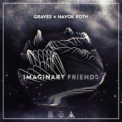 graves & Havok Roth - Imaginary Friends [NEST HQ Premiere]