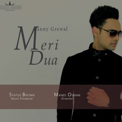 Meri Dua- Manny Grewal Ft. Status Brown