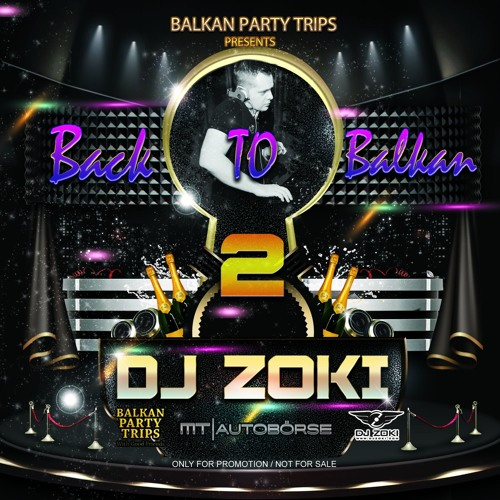 DJ Zoki - Back To Balkan Vol. 2 (Supported by Balkan Party Trips) FREE DOWNLOAD! www.djzoki.com