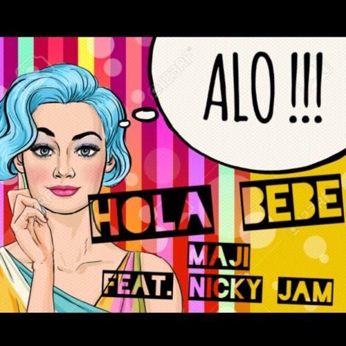 Hola Bebe Feat Nicky Jam By Maji Musik