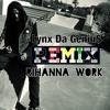 RHIANNA WORK (REMIX)