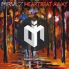 MRVLZ - Heartbeat Away (Free Download)
