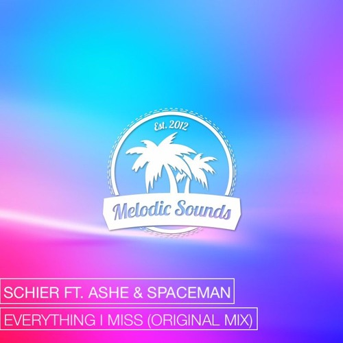 Schier Ft.  Spaceman - Everything I Miss (Original Mix)[Exclusive Premiere][Free Download]