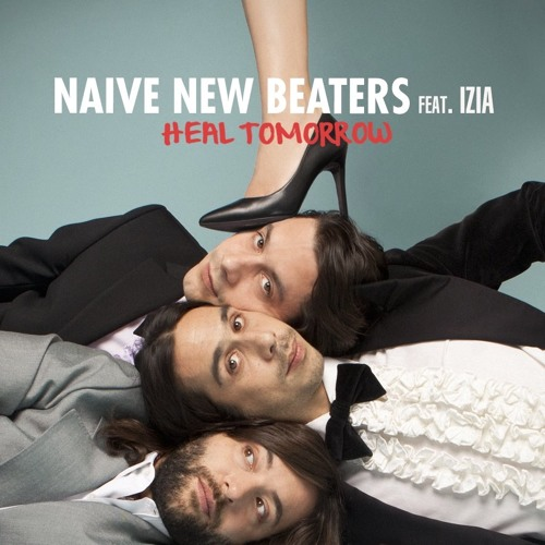 NEW BEATERS HEAL TÉLÉCHARGER TOMORROW NAIVE