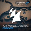 Two Friends ft. ktpearl - Forever
