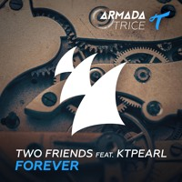 Two Friends - Forever (Ft. ktpearl)
