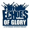 Echoes Of Glory S5E25 - Roses are red, Violets are blue - A Tottenham Hotspur Podcast