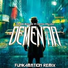 Nando Miguez Ft. Nathy Peluso - Dementia (Funk4Mation Remix)