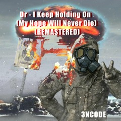 Dr - I Keep Holding On (My Hope Will Never Die)(3NCODE)(Remaster)