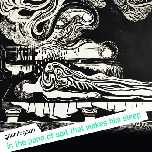 Jååne G. Jogson - In The Pond Of Spit That Makes Him Sleep (vol.15)