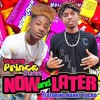Young Prince Charles Now and Later (feat. Manny Rock0)