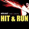 SKAZI- Hit & Run