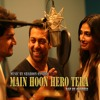 Main Hoon Hero Tera - Sharoon On The Beat Ft. Bandzzz