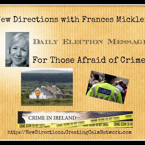 New Directions - Frances Micklem - Daily Election Message - For Those Afraid of Crime