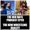 The Neu Daye Podcast EP20 - The New Wrestling Reality