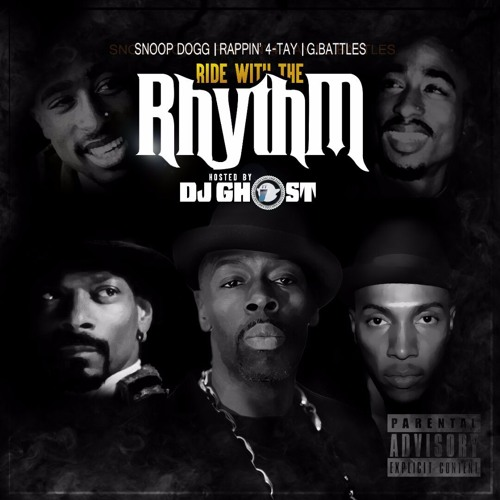 DJ Ghost presents: Snoop Dogg x Rappin' 4-Tay x G. Battles x DJ Ghost - Ride With The Rhythm [Thizzl