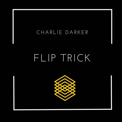 Charlie Darker - Flip Trick (Original Mix)