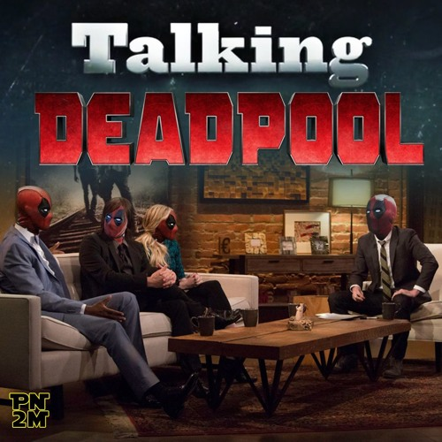 Episode 8 - Talking Deadpool