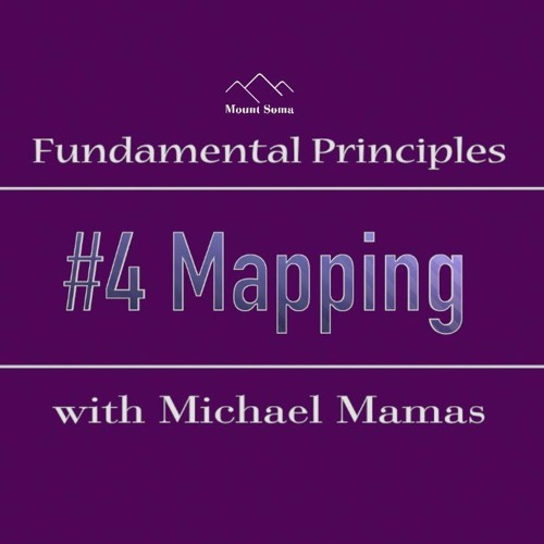 Mapping: Fundamental Principle #4 With Michael Mamas