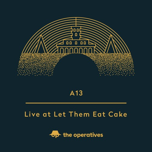 Live at Let Them Eat Cake by A13