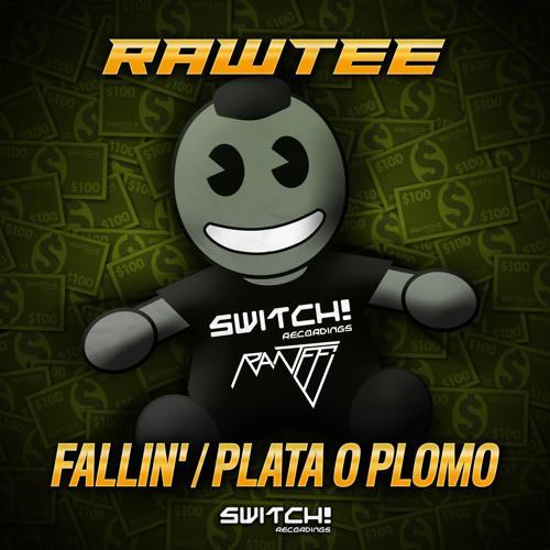 RAWTEE - FALLIN' / PLATA O PLOMO - SWITCH! RECS 010