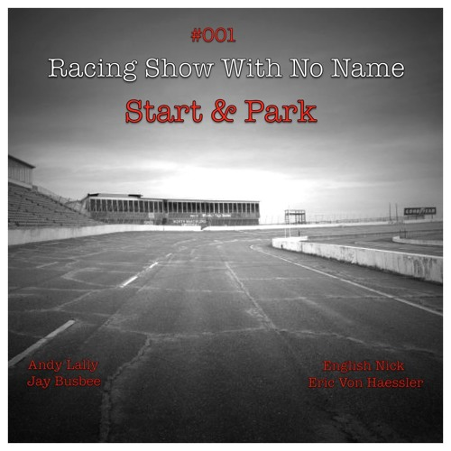 Racing Show With No Name #001 - Start & Park