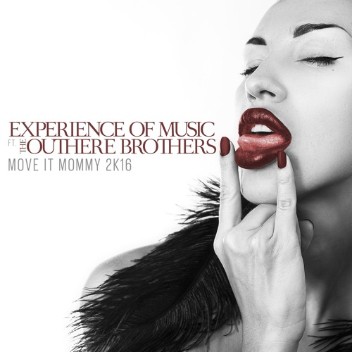 Experience Of Music Feat. The Outhere Brothers - Move It Mommy 2k16 (House Radio Mix) SNIPPET