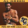 Al G reen - Full of Fire (CMAN Edit)*** FREE Download