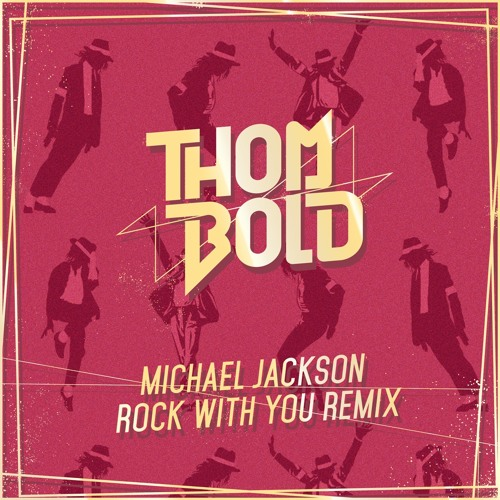 Michael Jackson - Rock With You (Thom Bold Remix)
