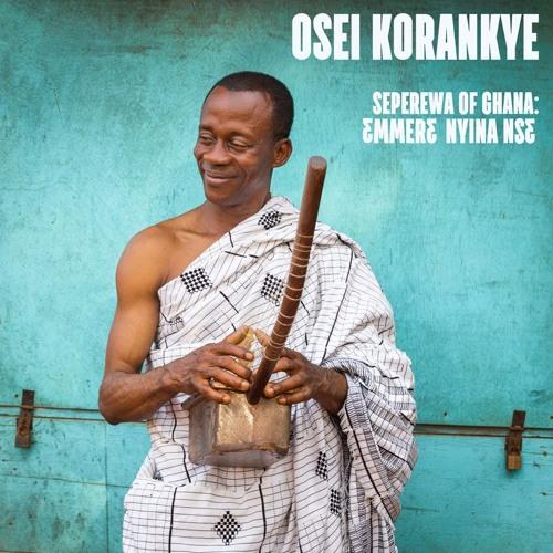 """Osei Korankye - """"3mmer3 Nyina Ns3"""" (Seperewa of Ghana)"""