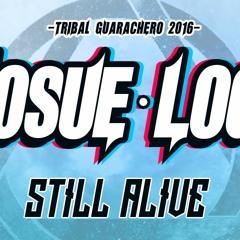 Josue Log - Still Alive (The Return Tribal 2016)