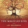 The Magician Kings by Lev Grossman (audioboook extract)read Mark Bramhall