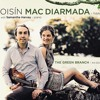 Oisín Mac Diarmada with Samantha Harvey -  The Avonmore/All Hands Around (