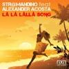 01 La La Lalla Song (Extended Version) [feat. Alexander Acosta]