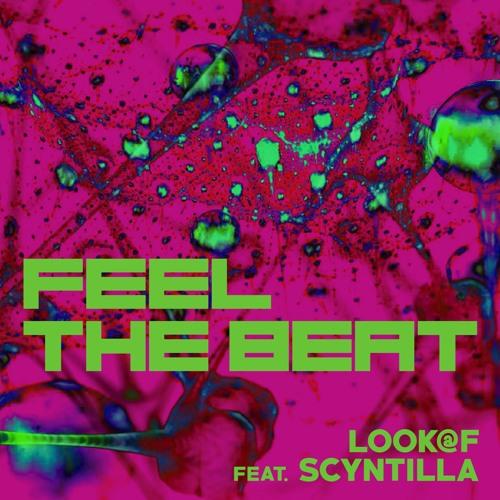 Look @ F Feat. Scyntilla - Feel The Beat (Megamix)