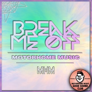 Break Me Off (MHM)MotorHome Music