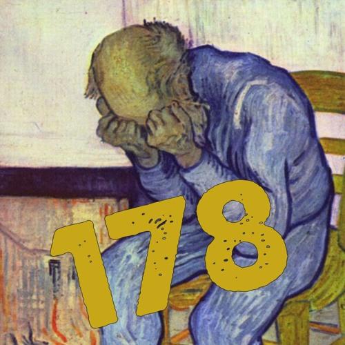 178: The Infinite Sadness of Two Tragic Men