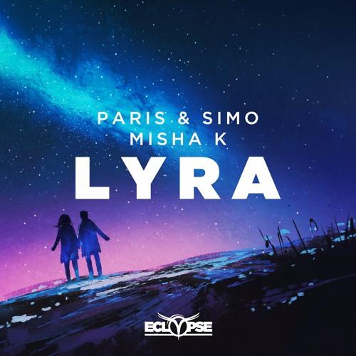 Paris & Simo X Misha K - Lyra