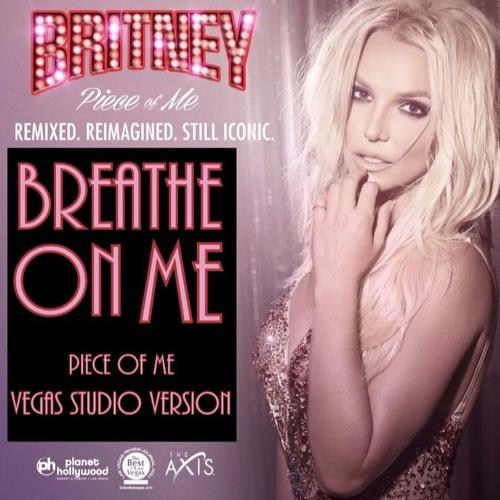 Britney Spears - Breathe On Me (Piece Of Me/Vegas Studio Version)