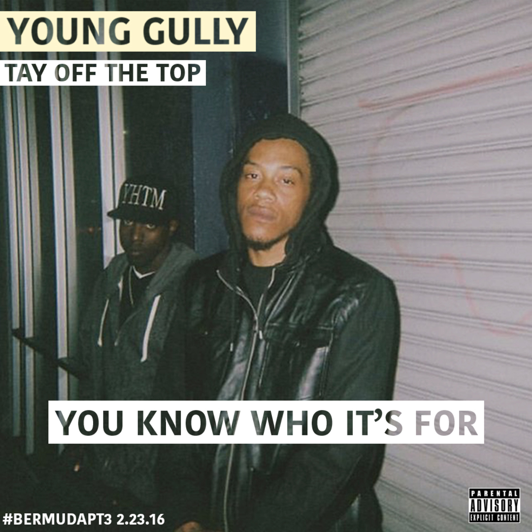 Young Gully ft. Tay Off The Top - You Know Who It's For [Thizzler.com Exclusive]