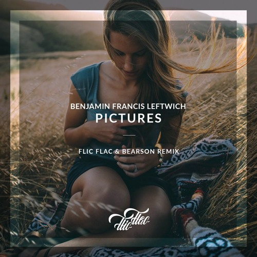 FlicFlac & Bearson - Pictures Remix