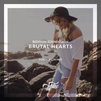 Bedouin Soundclash- Brutal Hearts /// FlicFlac Remix [Release 14.02. via Bitclap!/ Warner Music]